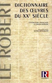 Dictionnaire des oeuvres du XXe siècle : littérature française et francophone