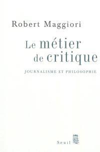 Le métier de critique : journalisme et philosophie