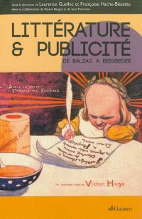 Littérature et publicité : de Balzac à Beigbeder : actes du colloque international des Arts décoratifs, 28-30 avril 2011