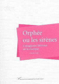 Orphée ou les sirènes : l'imaginaire littéraire de la musique