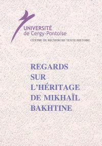 Regards sur l'héritage de Mikhaïl Bakthine