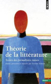 Théorie de la littérature : textes des Formalistes russes