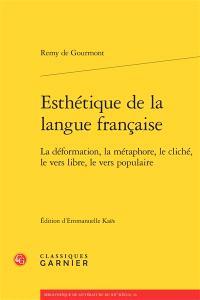 Esthétique de la langue française : la déformation, la métaphore, le cliché, le vers libre, le vers populaire