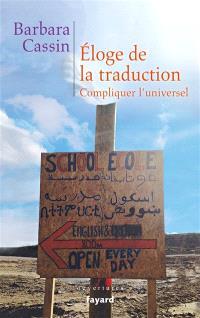 Eloge de la traduction : compliquer l'universel