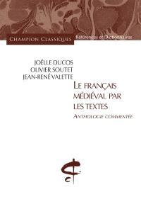 Le français médiéval par les textes : anthologie commentée