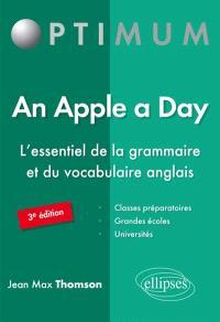 An apple a day : l'essentiel de la grammaire et du vocabulaire anglais