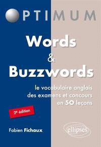 Words & buzzwords : le vocabulaire anglais des examens et concours en 50 leçons