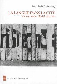 La langue dans la cité : vivre et penser l'équité culturelle