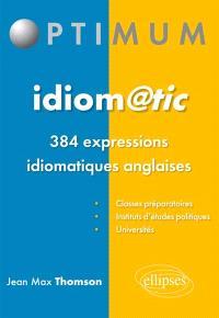 Idiom@tic : 384 expressions idiomatiques anglaises