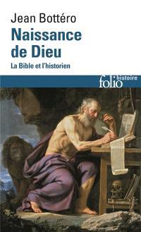Naissance de Dieu : La Bible et l'historien