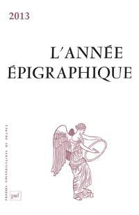 Année épigraphique (L'). n° 2013