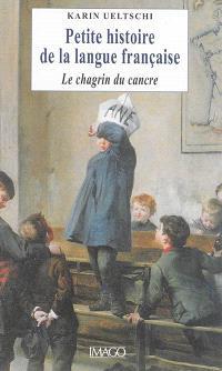 Petite histoire de la langue française : le chagrin du cancre