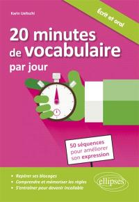 20 minutes de vocabulaire par jour : 50 séquences pour améliorer son expression