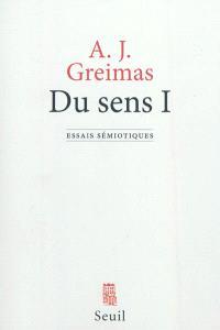Du sens : essais sémiotiques. Volume 1