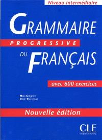 Grammaire progressive du français : avec 500 exercices