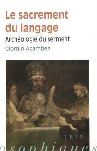 Homo sacer. Volume 2-3, Le sacrement du langage : archéologie du serment