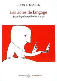 Les actes du langage : essai de philosophie du langage