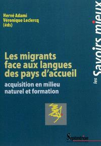 Les migrants face aux langues des pays d'accueil : acquisition en milieu naturel et formation