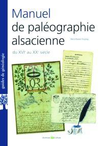 Manuel de paléographie alsacienne : XVIIe-XXe siècles