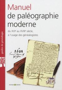 Manuel de paléographie moderne XVIe-XVIIIe siècles