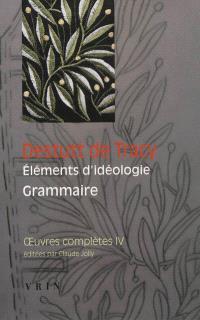 Oeuvres complètes, Volume 4, Eléments d'idéologie. Volume 2, Grammaire