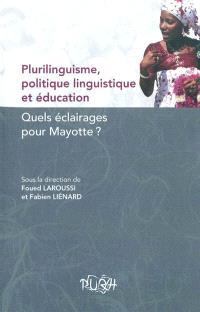 Plurilinguisme, politique linguistique et éducation : quels éclairages pour Mayotte ?