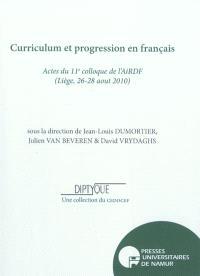 Curriculum et progression en français : actes du 11e colloque de l'AIRDF, Liège, 26-28 août 2010
