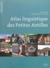Atlas linguistique des Petites Antilles. Volume 2