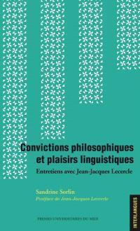 Convictions philosophiques et plaisirs linguistiques : entretiens avec Jean-Jacques Lecercle
