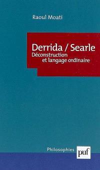 Derrida-Searle : déconstruction et langage ordinaire