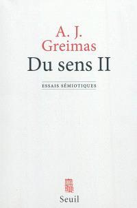 Du sens : essais sémiotiques. Volume 2