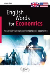 English words for economics = Vocabulaire anglais contemporain de l'économie