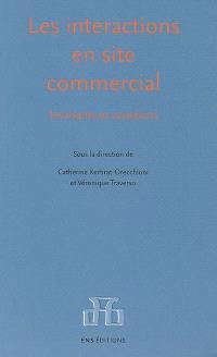 Les interactions en site commercial : invariants et variations