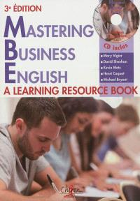 Mastering business English : a learning resource book