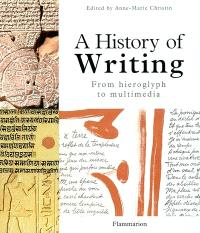 A history of writing : from hieroglyph to multimedia