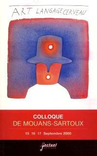 Art-langage-cerveau : actes du colloque de Mouans-Sartoux 2000