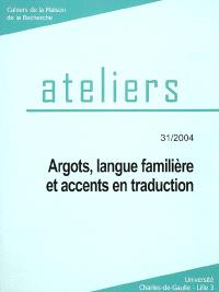 Ateliers. n° 31, Argots, langue familière et accents en traduction