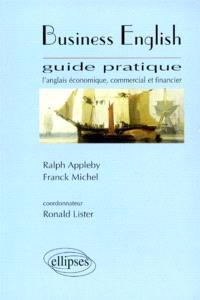 Business English : l'anglais économique, commercial et financier : guide pratique
