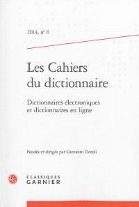 Cahiers du dictionnaire (Les). n° 6, Dictionnaires électroniques et dictionnaires en ligne