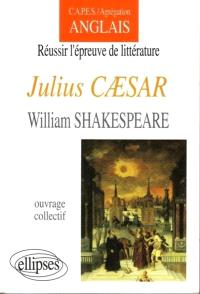 CAPES-agrégation anglais, réussir l'épreuve de littérature : Julius Caesar, William Shakespeare