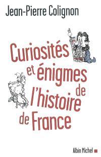 Curiosités et énigmes de l'histoire de France