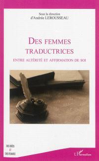 Des femmes traductrices : entre altérité et affirmation de soi