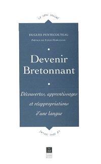 Devenir bretonnant : découvertes, apprentissages et réappropirations d'une langue