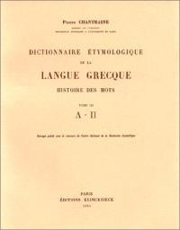 Dictionnaire étymologique de la langue grecque : histoire des mots. Volume 3, L à P