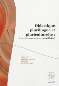 Didactique plurilingue et pluriculturelle : l'acteur en contexte mondialisé