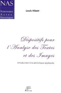 Dispositifs pour l'analyse des textes et des images : introduction à la sémiotique appliquée
