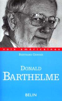 Donald Barthelme : critique de la vie quotidienne