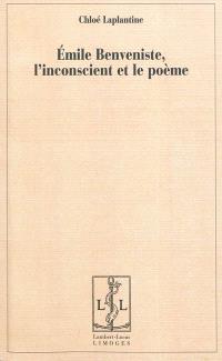 Emile Benveniste, l'inconscient et le poème