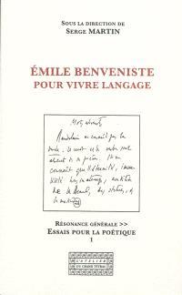 Emile Benveniste, pour vivre langage