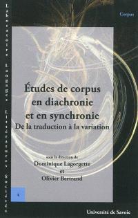Etudes de corpus en diachronie et en synchronie : de la traduction à la variation